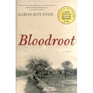 Bloodroot: A Novel: Aaron Roy Even: 9780312265618: Books