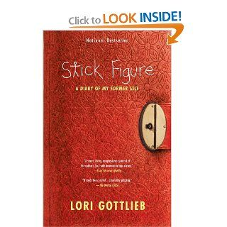 Stick Figure: A Diary of My Former Self: Lori Gottlieb: 9781439148907: Books