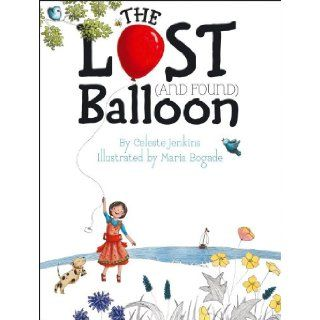 The Lost (and Found) Balloon (9781442466975) Celeste Jenkins, Maria Bogade Books