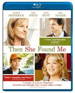 Then She Found Me [Blu ray]: Matthew Broderick, Colin Firth, Helen Hunt, Bette Midler, Salman Rushdie, Lynn Cohen, John Benjamin Hickey, Ben Shenkman: Movies & TV