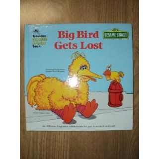Big Bird Gets Lost A Golden Scratch And Sniff Book Featuring Jim Henson's Muppets Books