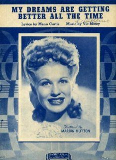 My Dreams Are Getting Better All the Time Vintage 1944 Sheet Music Featured by Marion Hutton  Prints