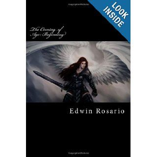 The Coming of Age Beginning A story about a young woman's journey of discovering herself and her true lineage during a time of devastation. Mr Edwin Starr Rosario 9781492363101 Books