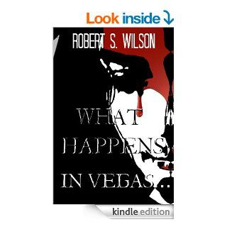 What Happens in VegasAn Empire of Blood (Dystopian Vampire) Short Story   Kindle edition by Robert S. Wilson. Science Fiction & Fantasy Kindle eBooks @ .