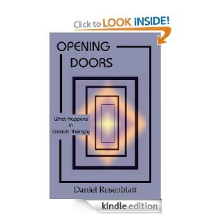 Opening Doors: What Happens in Gestalt Therapy? eBook: Daniel Rosenblatt, Laura Perls: Kindle Store