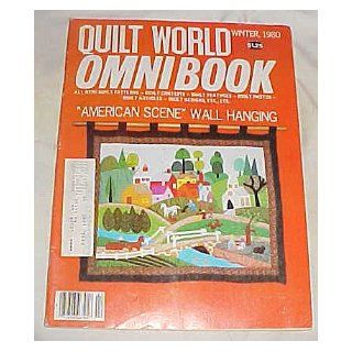 Quilt World Omnibook Winter 1980 (All New! Quilt Patterns, Quilt Contests, Quilt Features, Quilt Photos, Quilt Articles, Quilt Design) Craft Magazine: Quilt World: Books