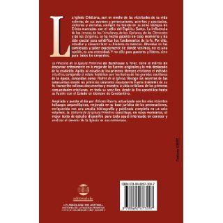 Historia de la iglesia primitiva: Desde el siglo I hasta la muerte de Constantino (Spanish Edition): E. Backhouse, YC Tyler: 9788482673097: Books