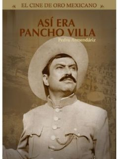 Asi era Pancho Villa: Pedro Armendariz, Maria Elena Marques, Carlos Lopez Moctezuma, Humberto Almazan:  Instant Video