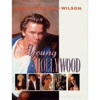 Young Hollywood: James Cameron Wilson: 9781568330389: Books