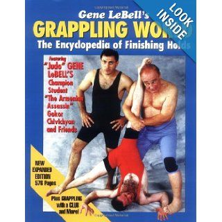 Gene LeBell's Grappling World, The Encyclopedia of Finishing Holds (2nd Expanded Edition): Gene LeBell, Steve Kim, Jamie Itagaki, Paul Power: 9780967654317: Books