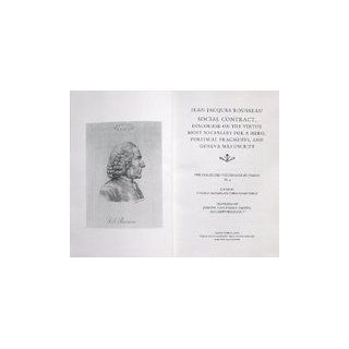 Social Contract, Discourse on the Virtue Most Necessary for a Hero, Political Fragments, and Geneva Manuscript (Collected Writings of Rousseau) (v. 4) Jean Jacques Rousseau, Roger D. Masters, Christopher Kelly, Judith R. Bush 9780874516463 Books