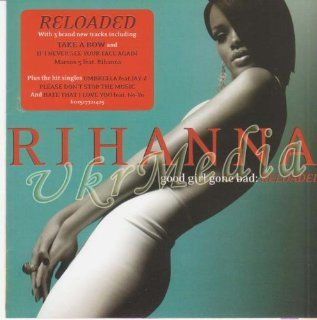 Good Girl Gone Bad Reloaded   Rihanna (2008): Music