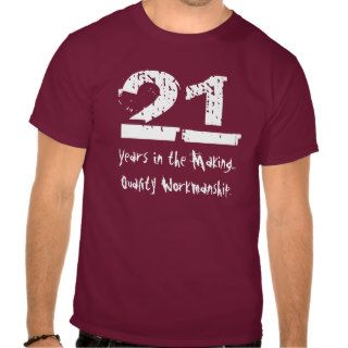 Funny 21st Birthday Quality Workmanship Tshirt