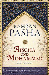 Aischa und Mohammed: Historischer Roman: Kamran Pasha, Irmengard Gabler: Bücher
