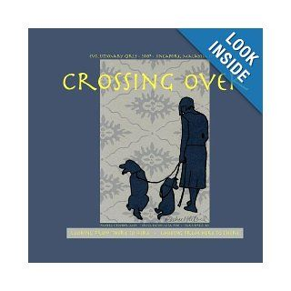 Crossing Over: BA Tara Smelt, MFA Pamela S Booker, MFA PhD Erica Eaton: 9780615171517: Books