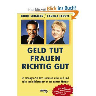 Geld tut Frauen richtig gut: Bodo Sch�fer, Carola Ferstl: Bücher