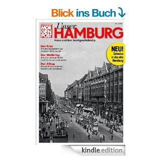 Unser Hamburg: Fotos erz�hlen Stadtgeschichte(n) (Hamburger Morgenpost Ebooks) eBook: Olaf Wunder, Christoph Heinemann, Thomas Hirschbiegel, Hamburger Morgenpost: Kindle Shop