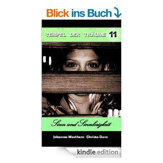 Sinn und Sinnlosigkeit (Tempel der Tr�ume (Folge 11)) eBook: Johanna Marthens, Christa Dorn, Helke B�ttger: Kindle Shop