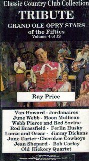 Tribute Grand Ole Opry Stars of the Fifties, Ray Price (Volume 4, Classic Country Club Collection) Van Howard, Jordanaires, June Webb, Moon Mullican, Webb Pierce and Red Sovine, Rod Brassfield, Ferlin Husky, Lonzo and Oscar, Jimmy Dickens, June Carter, C