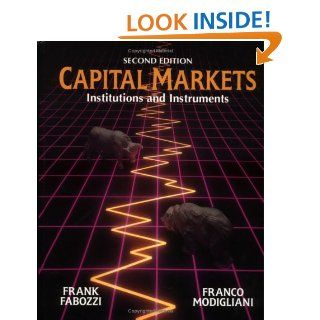 Capital Markets: Institutions and Instruments (2nd Edition): 9780133001877: Business & Finance Books @
