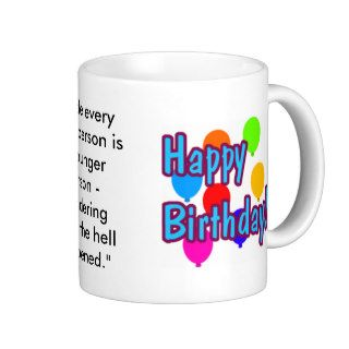 Funny Birthday Quotes Coffee Mugs