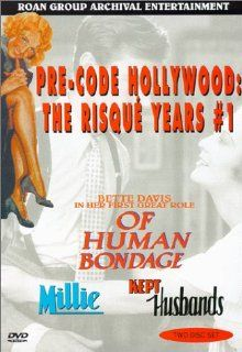 Pre Code Hollywood   The Risque Years (Of Human Bondage / Millie / Kept Husbands): Bette Davis, Leslie Howard, Helen Twelvetrees, Lilyan Tashman, Robert Ames, Clara Kimball Young, Joel McCrea, Frances Dee, Kay Johnson, Reginald Denny, Alan Hale, Reginald S