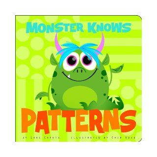 Monster Knows Patterns (Monster Knows Math) Lori Capote, Chip Wass, Laura Purdie Salas, Terry Flaherty 9781404880405  Kids' Books