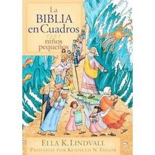 La Biblia En Cuadros Para Ninos Pequenos/the Bib
