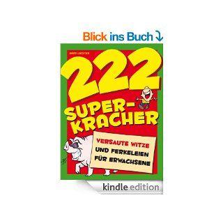 222 Super Kracher: Versaute Witze und Ferkeleien f�r Erwachsene eBook: Gerd Lechter: Kindle Shop