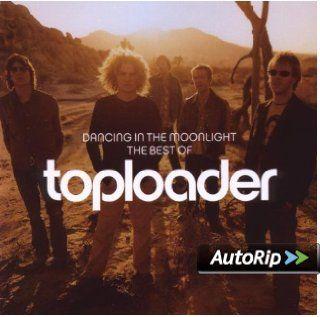 Dancing in the Moonlight the Best of Toploader Musik