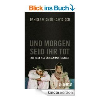 Und morgen seid ihr tot: 259 Tage als Geiseln der Taliban eBook: David Och, Daniela Widmer: Kindle Shop