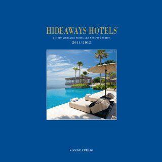Hideaways Hotels 2011/2012: Sabine Herder, Gundula Luig Runge, Gabriele Isringhausen, Bernd Teichgr�ber: Bücher