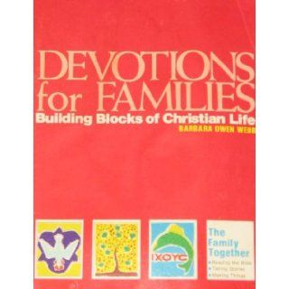 Devotions for families: Building blocks of Christian life: Barbara Owen Webb: 9780817006808: Books