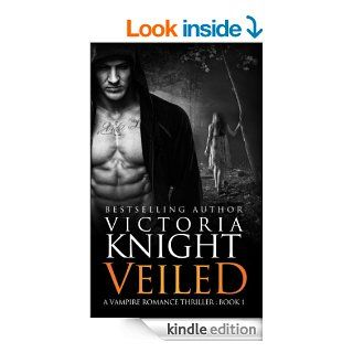 Veiled: A Paranormal Vampire Romance Thriller (Book 1) (Veiled Series)   Kindle edition by Victoria Knight. Science Fiction & Fantasy Kindle eBooks @ .