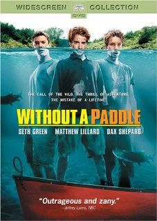 Without a Paddle (Widescreen Edition): Matthew Lillard, Seth Green, Dax Shepard, Matthew Price, Andrew Hampton, Jarred Rumbold, Carl Snell, Antony Starr, Nadine Bernecker, Danielle Cormack, David Stott, Bonnie Somerville, Steven Brill: Movies & TV