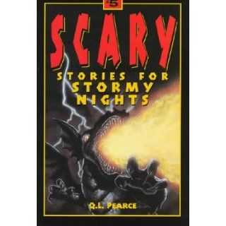 Scary Stories for Stormy Nights (Scary Stories for Stormy Nights Series) (No. 5): Q. L. Pearce, Eric Angeloch: 9781565657182: Books