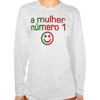 A Mulher Número 1   Number 1 Wife in Portuguese Tee Shirts