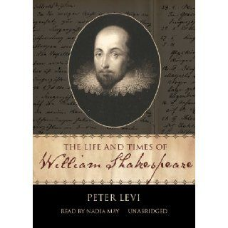 Life and Times of William Shakespeare: Peter Levi: 9780786108664: Books