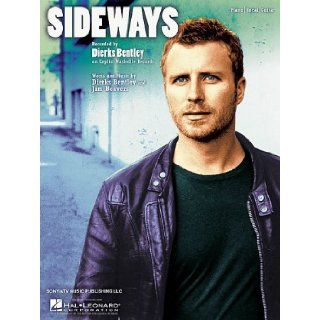 DIERKS BENTLEY   SIDEWAYS   Piano Vocal Lyrics Guitar Chords Sheet Music: Jim Beavers. Words/Music: Dierks Bentley: Books