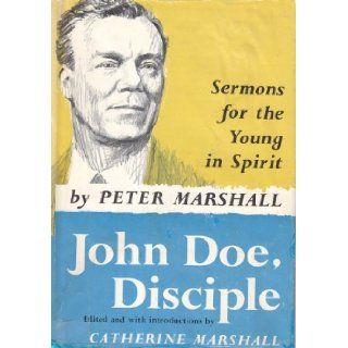 The prayers of Peter Marshall: And, John Doe, disciple: Peter Marshall: Books