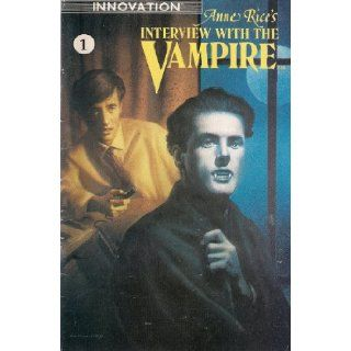 INTERVIEW WITH THE VAMPIRE COMIC NO. 1 ANNE RICE Anne Rice, Cynthy J. Wood, john bolton, Joe Phillips Books
