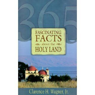 365 Fascinating Facts about Holy Land Clarence M. Wagner 9780892214891 Books