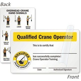 "Qualified Crane Operator Training Certificate (with Graphic) (Front) / Overhead Crane Hand Signals (Back), 3.375"" x 2.125"": Industrial Warning Signs: Industrial & Scientific"