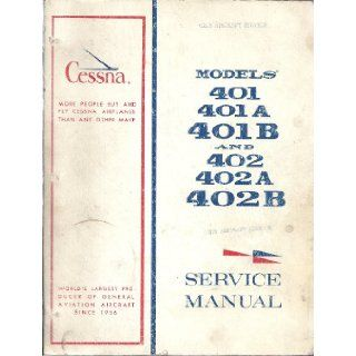 Cessna 401, 402 Service Manual (Models 401, 401A, 401B and 402, 402A, and 402B) Cessna Books