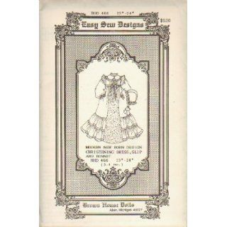 """Brown House Dolls (Antique & Reproduction Doll Clothes Pattern) Modern Newborn Design, Christening Dress, Slip and Bonnet BHD 466, 23""""   24"""" (3 4 mo.) Easy Sew Designs Books"""