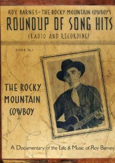 The Rocky Mountain Cowboy, The Life & Music of Roy Barnes: Mary Ellen Lee, Pat Honstain, Northwest College, Dennis Davis, Renee Dechert, Jeremy Johnston, Burt Bradley: Movies & TV