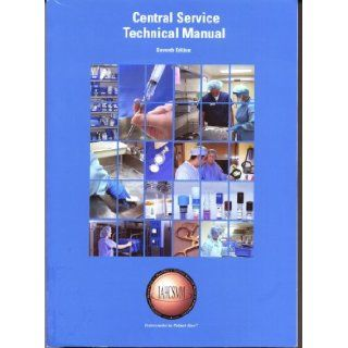 Central Service Technical Manual: Natalie Lind, Jack D. Ninemeier: 9781605309309: Books