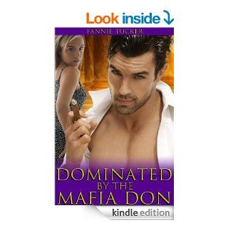Dominated by the Mafia Don (BDSM Discipline Erotica) eBook Fannie Tucker Kindle Store