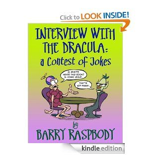 Interview with the Dracula: A Contest of Jokes   Kindle edition by Barry Raspbody. Children Kindle eBooks @ .