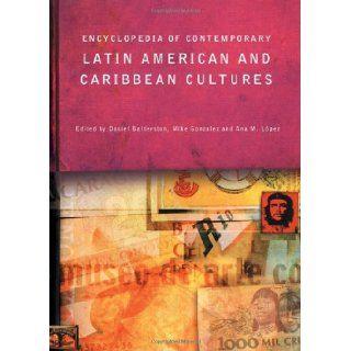 Encyclopedia of Contemporary Latin American and Caribbean Cultures (Encyclopedias of Contemporary Culture)(3 Volume Set) (9780415131889) Daniel Balderston, Mike Gonzalez, Ana M. Lopez Books